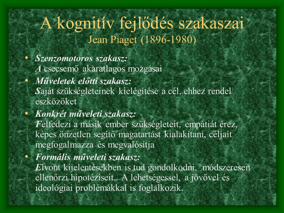 A kognitív fejlődés szakaszai Jean Piaget (1896-1980)
