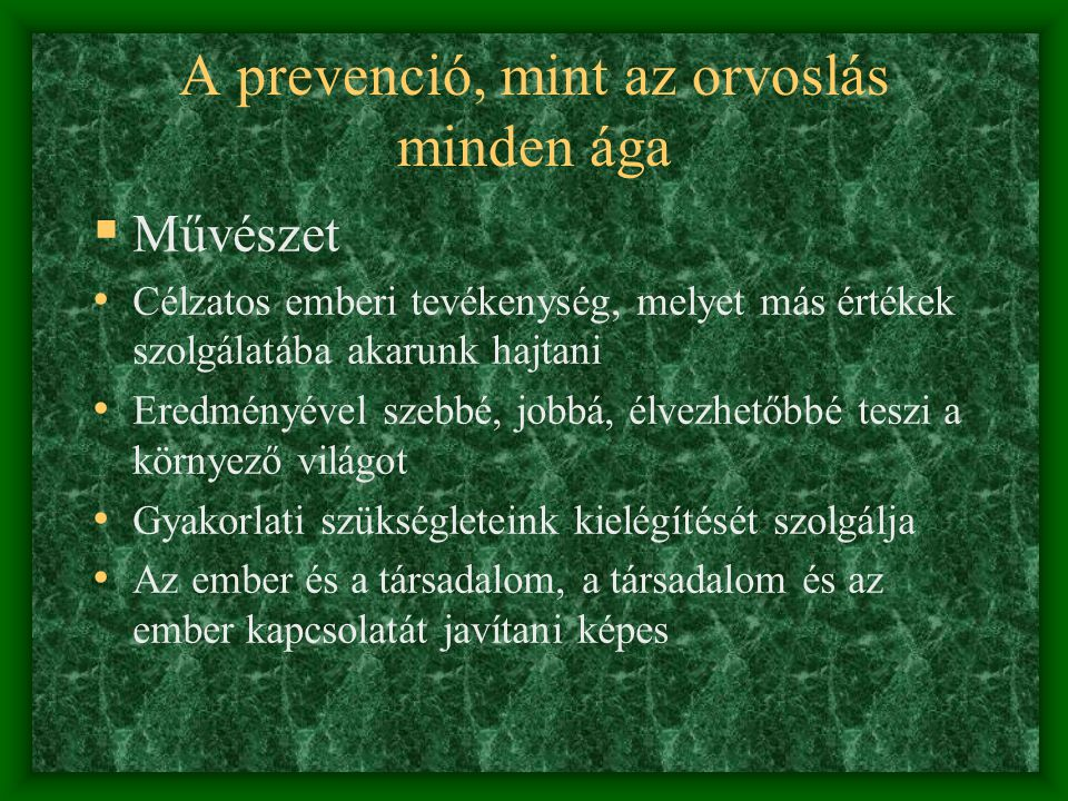 A prevenció, mint az orvoslás minden ága