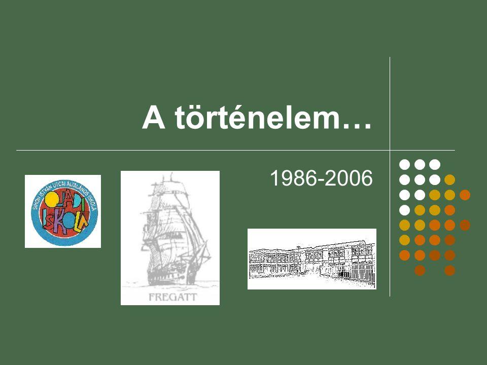 A történelem… 1986-2006