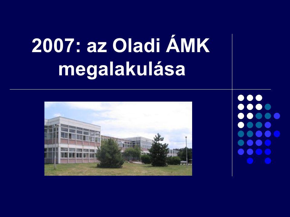 2007: az Oladi ÁMK megalakulása