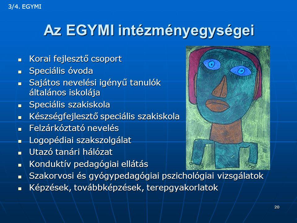 Az EGYMI intézményegységei