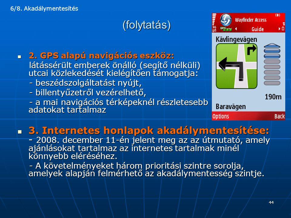 6/8. Akadálymentesítés (folytatás) 2. GPS alapú navigációs eszköz: