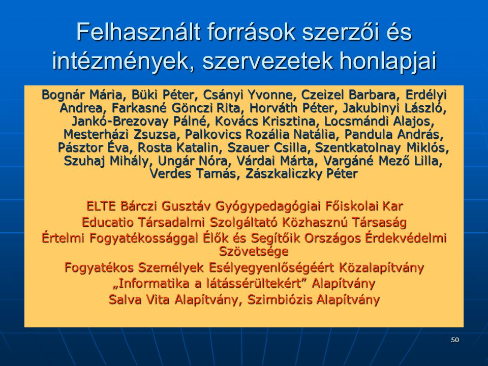 Felhasznált források szerzői és intézmények, szervezetek honlapjai