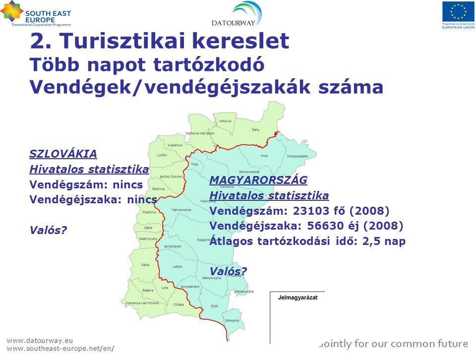 2. Turisztikai kereslet Több napot tartózkodó Vendégek/vendégéjszakák száma
