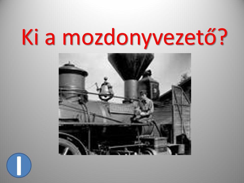 Ki a mozdonyvezető I
