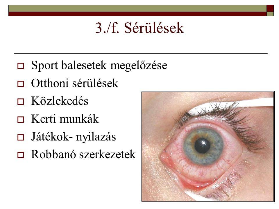 3./f. Sérülések Sport balesetek megelőzése Otthoni sérülések
