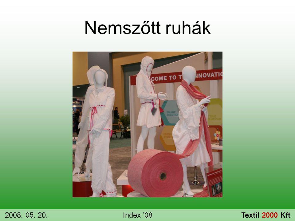 Nemszőtt ruhák 2008. 05. 20. Index '08 Textil 2000 Kft