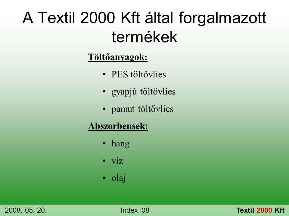 A Textil 2000 Kft által forgalmazott termékek
