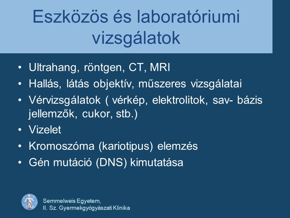 Eszközös és laboratóriumi vizsgálatok