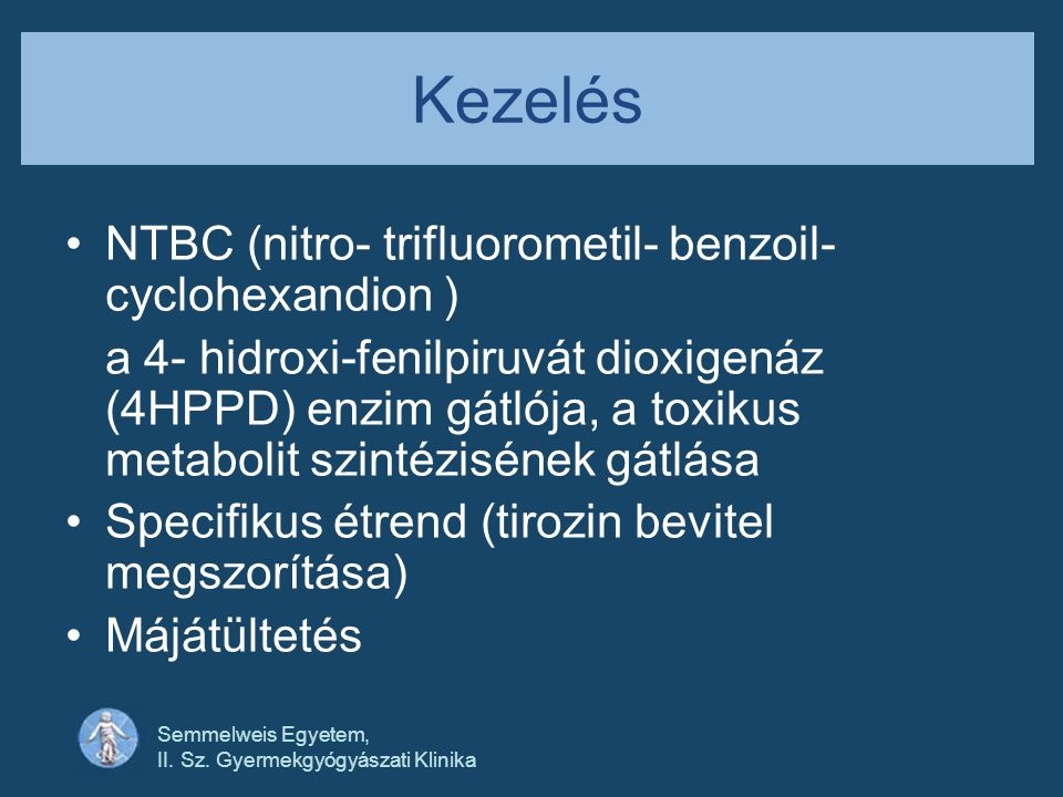 Kezelés NTBC (nitro- trifluorometil- benzoil- cyclohexandion )