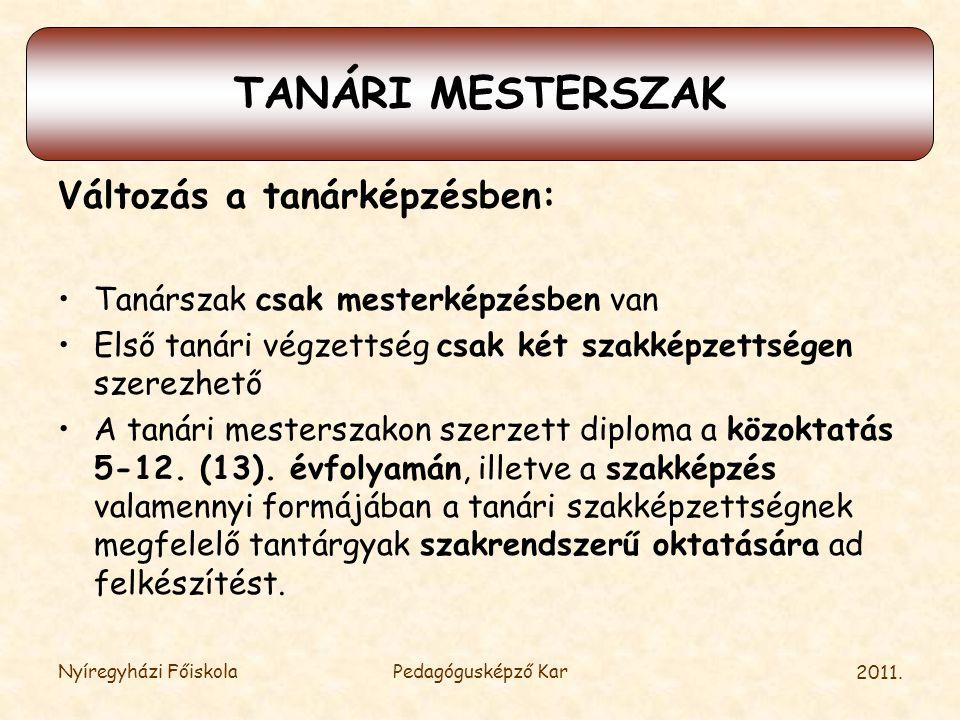 TANÁRI MESTERSZAK Változás a tanárképzésben: