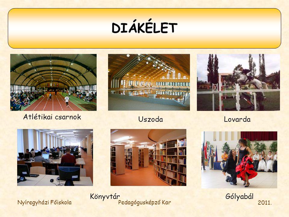 DIÁKÉLET Atlétikai csarnok Uszoda Lovarda Könyvtár Gólyabál