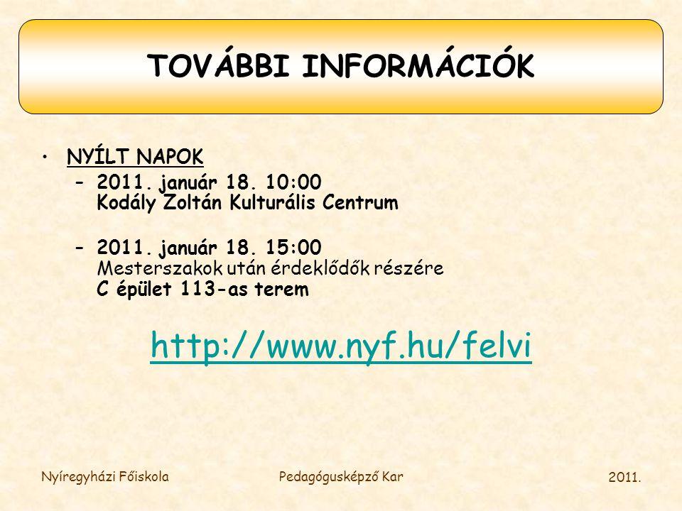 http://www.nyf.hu/felvi TOVÁBBI INFORMÁCIÓK NYÍLT NAPOK