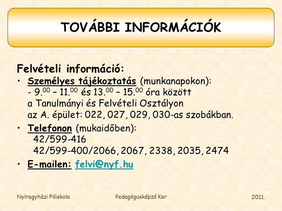 TOVÁBBI INFORMÁCIÓK Felvételi információ: