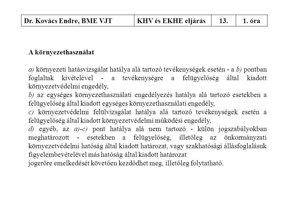 Dr. Kovács Endre, BME VJT KHV és EKHE eljárás. 13. 1. óra. A környezethasználat.