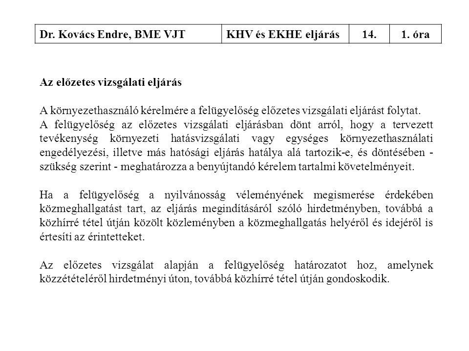 Dr. Kovács Endre, BME VJT KHV és EKHE eljárás. 14. 1. óra. Az előzetes vizsgálati eljárás.