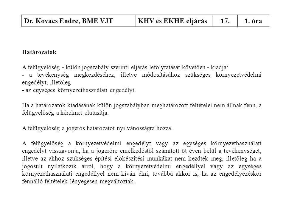 Dr. Kovács Endre, BME VJT KHV és EKHE eljárás 17. 1. óra Határozatok