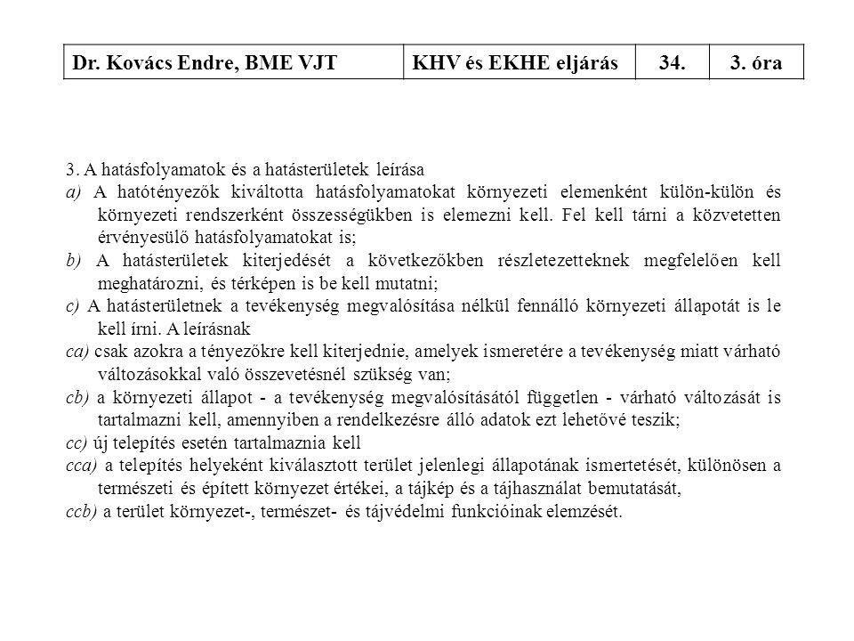 Dr. Kovács Endre, BME VJT KHV és EKHE eljárás 34. 3. óra