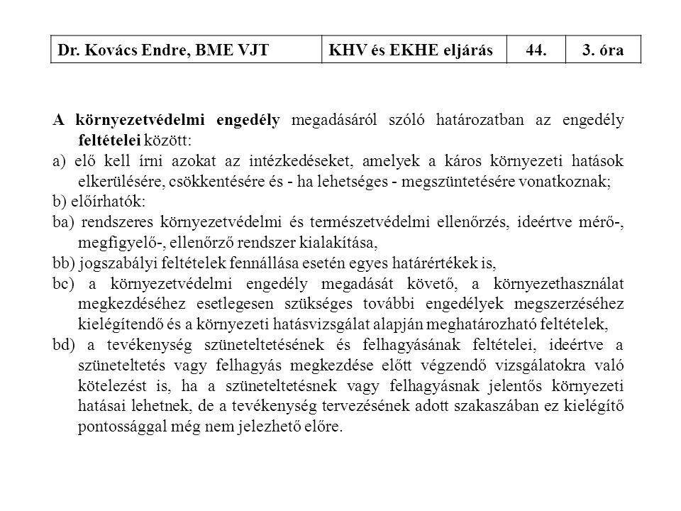 Dr. Kovács Endre, BME VJT KHV és EKHE eljárás. 44. 3. óra.