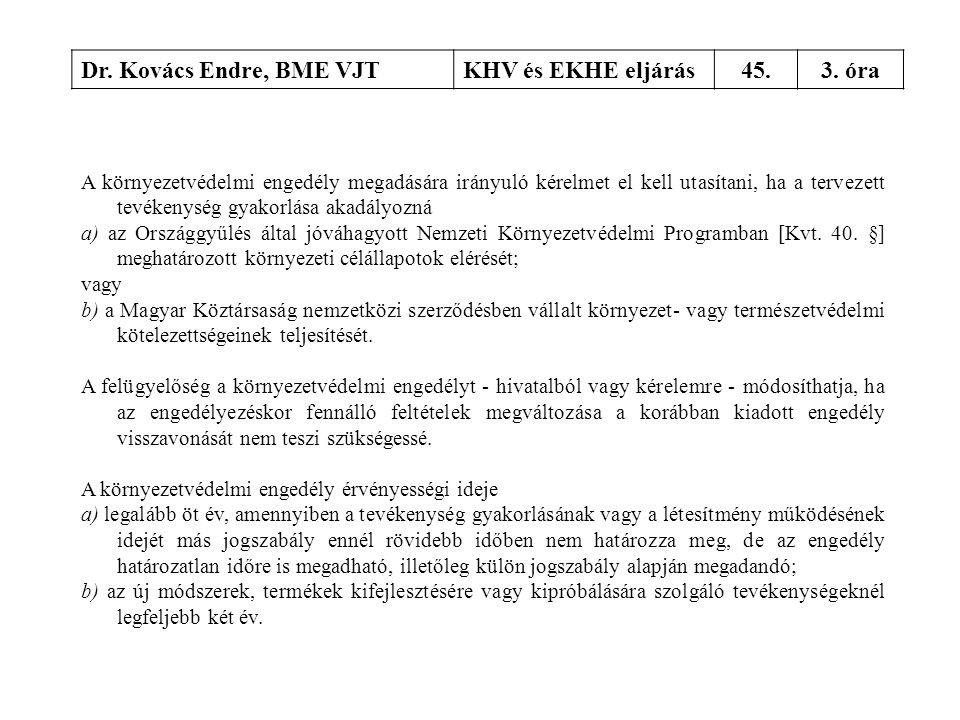 Dr. Kovács Endre, BME VJT KHV és EKHE eljárás 45. 3. óra