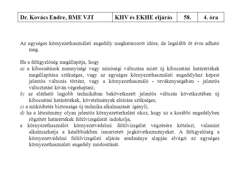 Dr. Kovács Endre, BME VJT KHV és EKHE eljárás 58. 4. óra