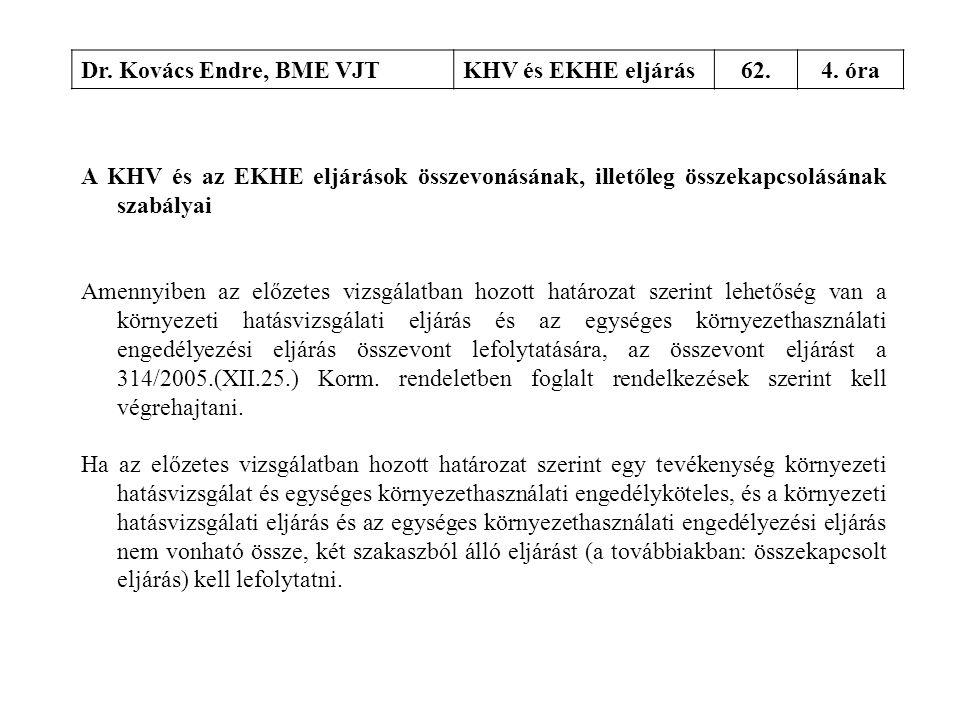 Dr. Kovács Endre, BME VJT KHV és EKHE eljárás. 62. 4. óra. A KHV és az EKHE eljárások összevonásának, illetőleg összekapcsolásának szabályai.