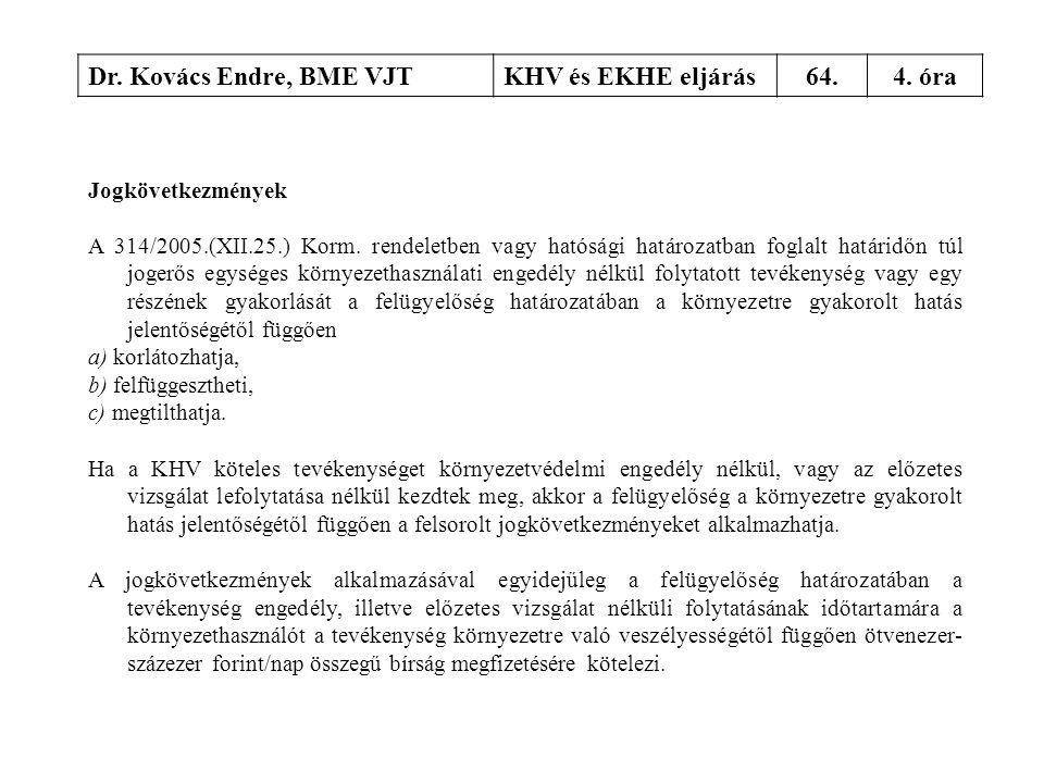 Dr. Kovács Endre, BME VJT KHV és EKHE eljárás 64. 4. óra