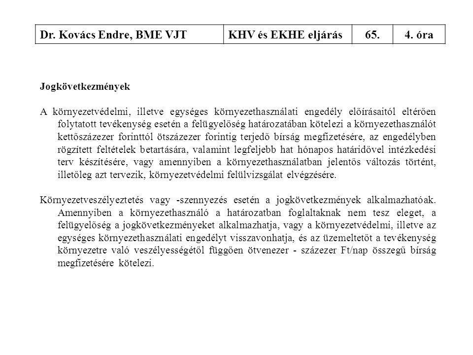 Dr. Kovács Endre, BME VJT KHV és EKHE eljárás 65. 4. óra