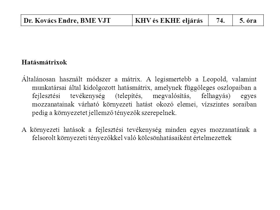Dr. Kovács Endre, BME VJT KHV és EKHE eljárás. 74. 5. óra. Hatásmátrixok.