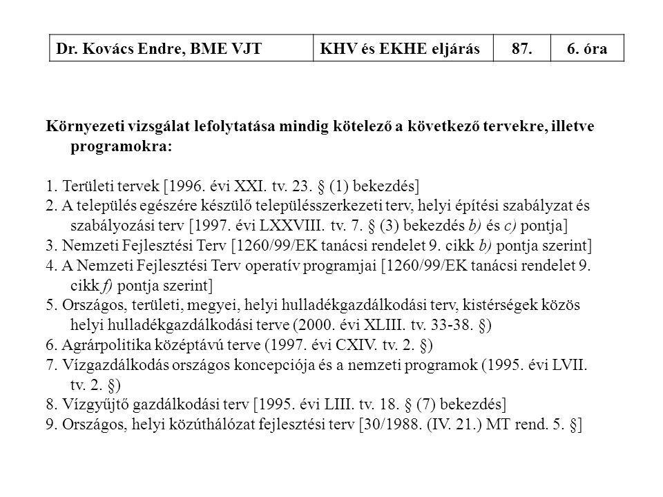 Dr. Kovács Endre, BME VJT KHV és EKHE eljárás. 87. 6. óra.