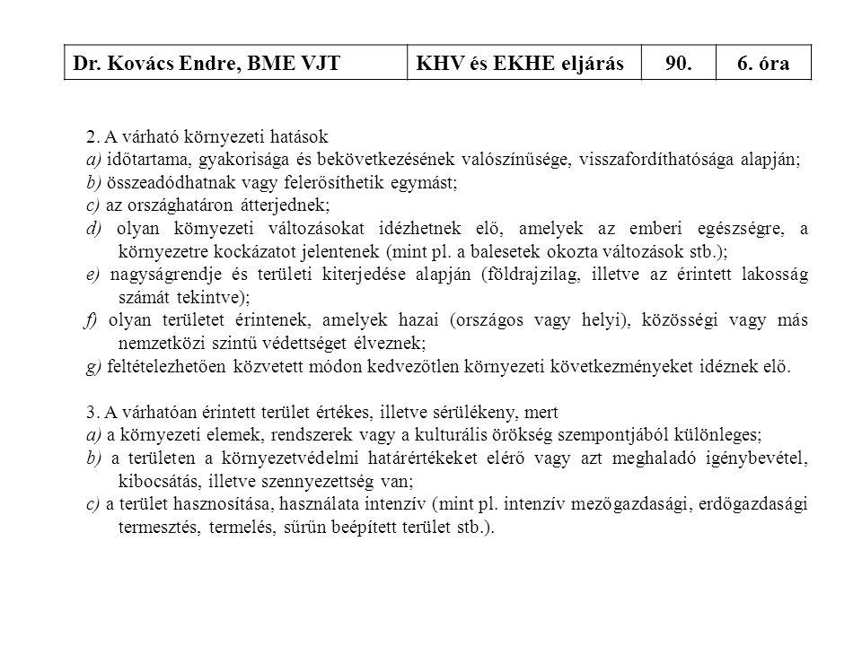 Dr. Kovács Endre, BME VJT KHV és EKHE eljárás 90. 6. óra