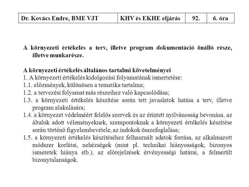 Dr. Kovács Endre, BME VJT KHV és EKHE eljárás. 92. 6. óra.