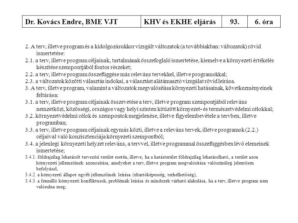 Dr. Kovács Endre, BME VJT KHV és EKHE eljárás 93. 6. óra