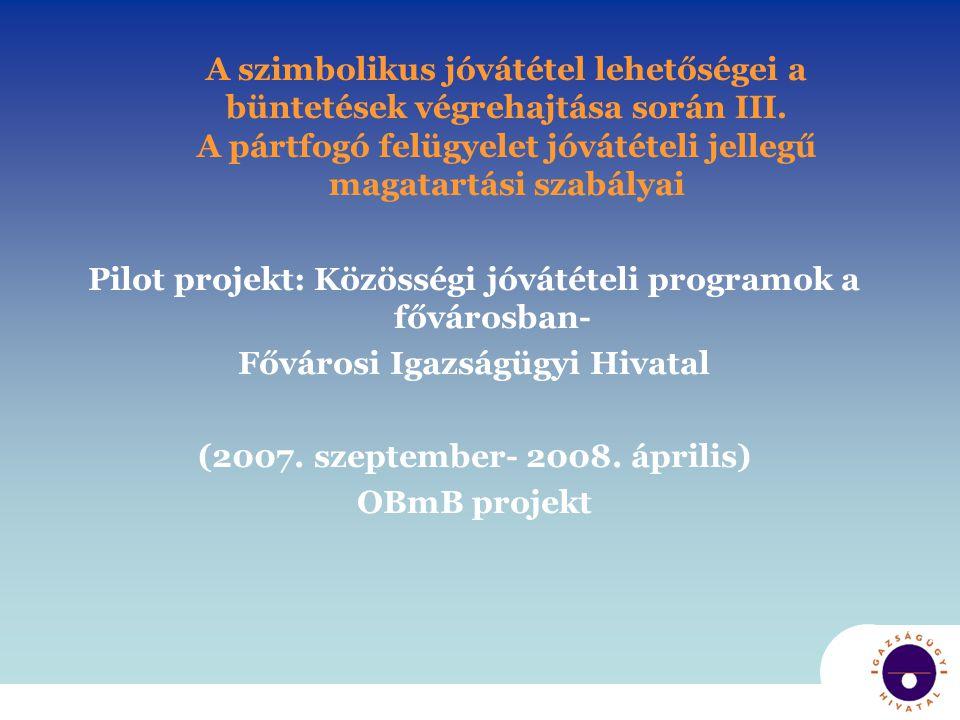 Pilot projekt: Közösségi jóvátételi programok a fővárosban-