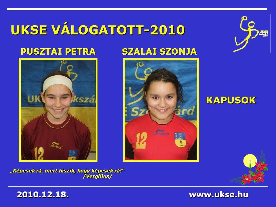 UKSE VÁLOGATOTT-2010 KAPUSOK PUSZTAI PETRA SZALAI SZONJA 2010.12.18.