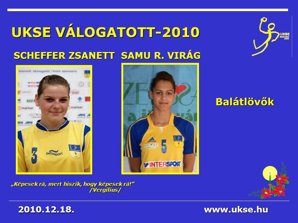 UKSE VÁLOGATOTT-2010 Balátlövők SCHEFFER ZSANETT SAMU R. VIRÁG
