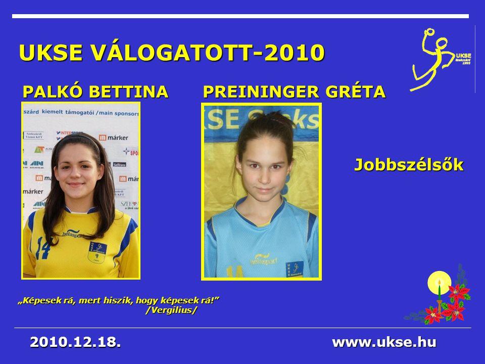 UKSE VÁLOGATOTT-2010 PALKÓ BETTINA PREININGER GRÉTA Jobbszélsők