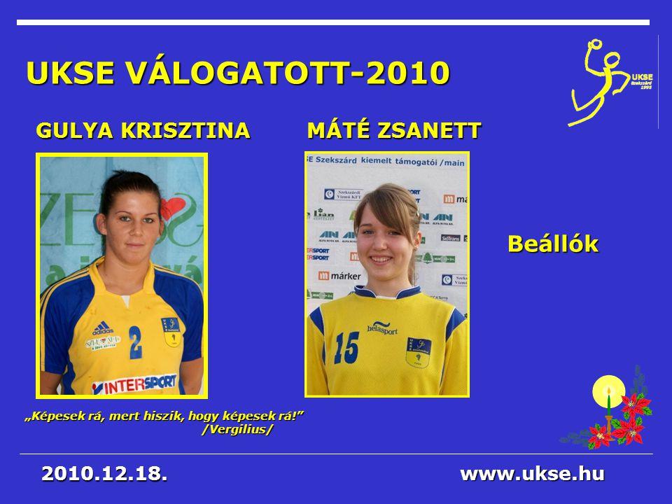 UKSE VÁLOGATOTT-2010 Beállók GULYA KRISZTINA MÁTÉ ZSANETT 2010.12.18.