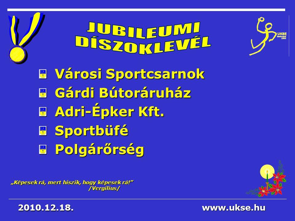 JUBILEUMI DÍSZOKLEVÉL Városi Sportcsarnok Gárdi Bútoráruház