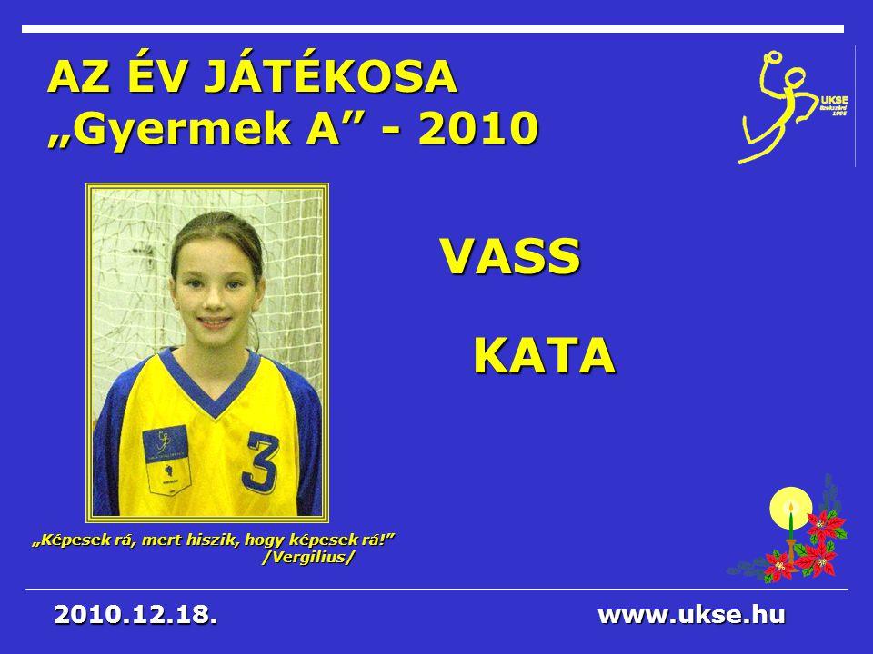 """AZ ÉV JÁTÉKOSA """"Gyermek A - 2010"""