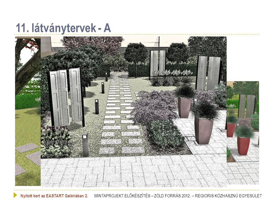 11. látványtervek - A Nyitott kert az EASTART Galériában 2.