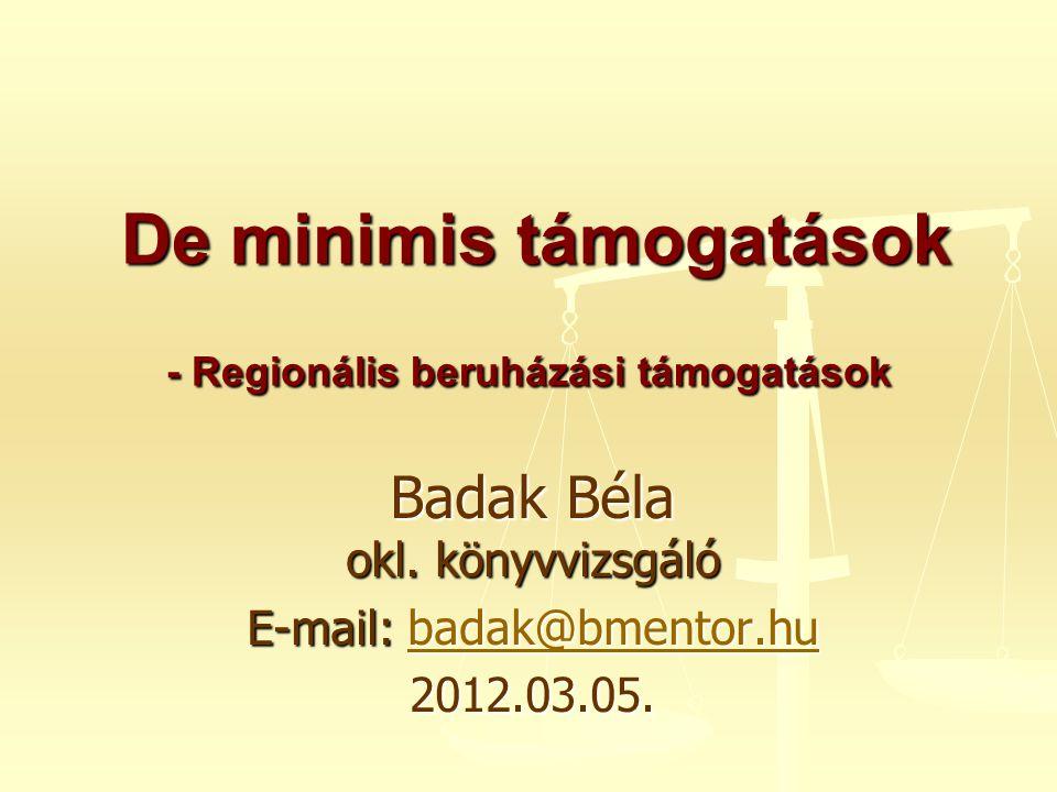 De minimis támogatások - Regionális beruházási támogatások