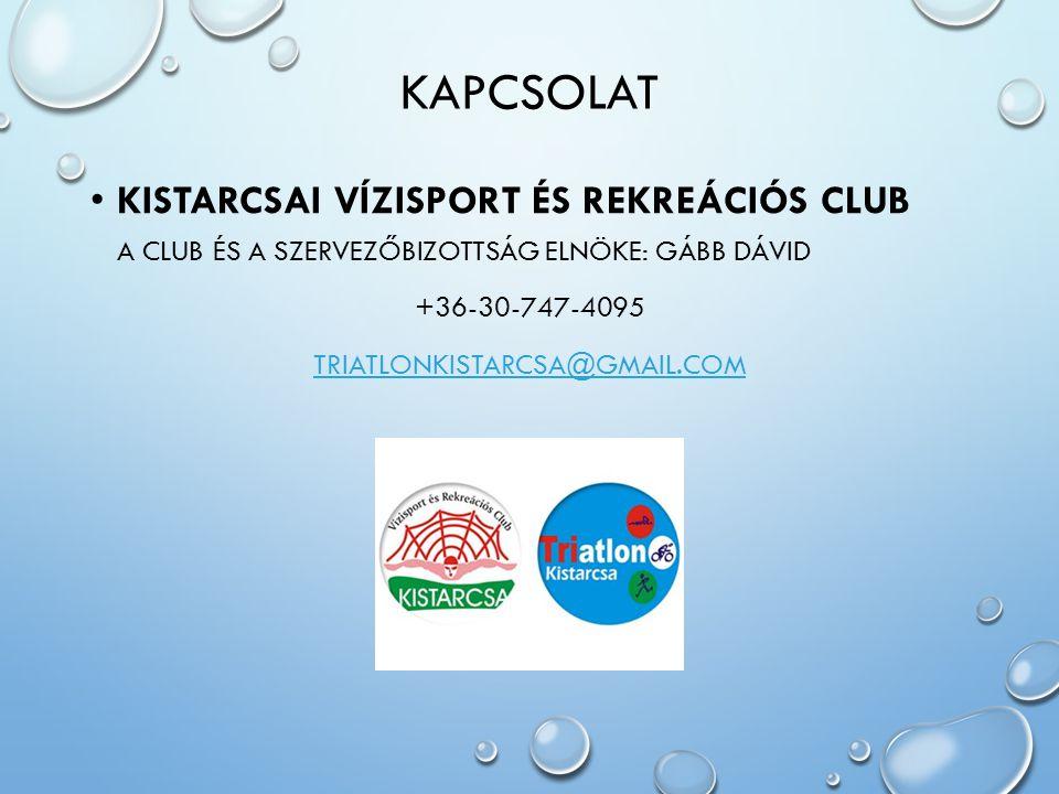 kAPCSOLAT Kistarcsai Vízisport és Rekreációs Club A CLUB ÉS A Szervezőbizottság elnöke: Gább Dávid.