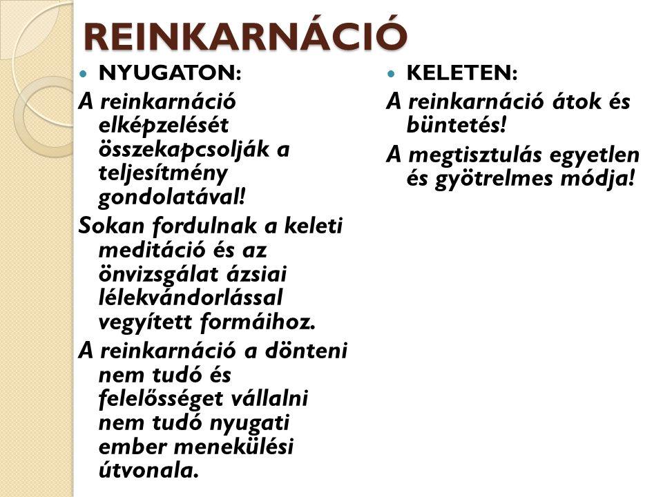 reinkarnáció Nyugaton: A reinkarnáció elképzelését összekapcsolják a teljesítmény gondolatával!