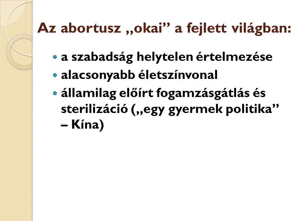 """Az abortusz """"okai a fejlett világban:"""
