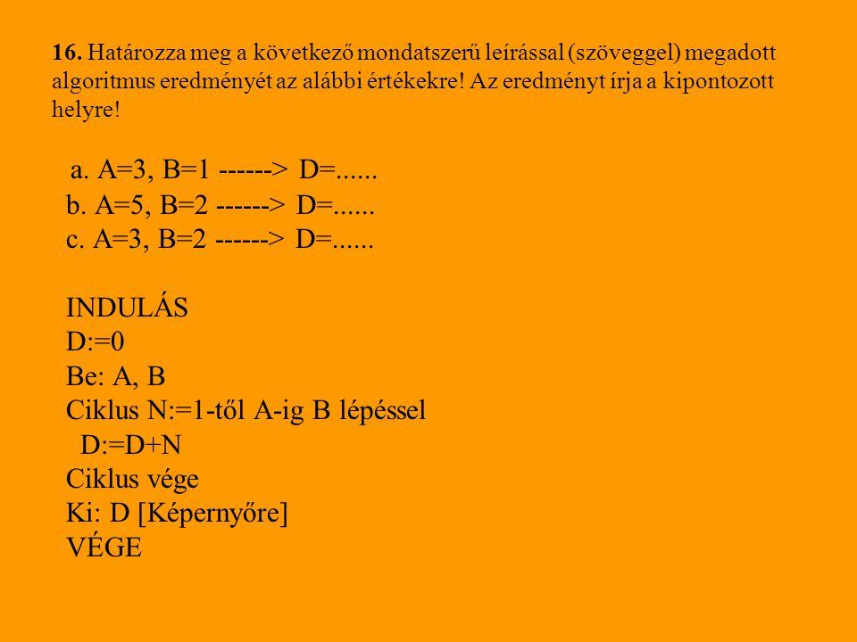 a. A=3, B=1 ------> D=...... b. A=5, B=2 ------> D=......