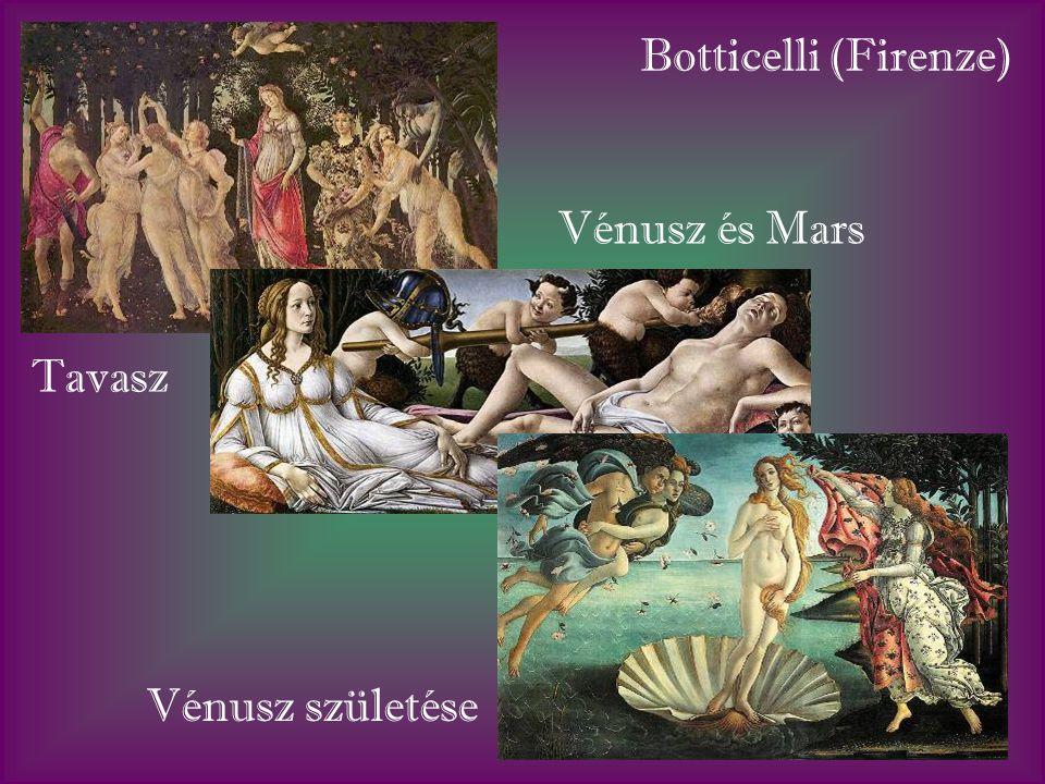Botticelli (Firenze) Vénusz és Mars Tavasz Vénusz születése