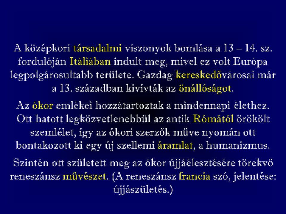 A középkori társadalmi viszonyok bomlása a 13 – 14. sz
