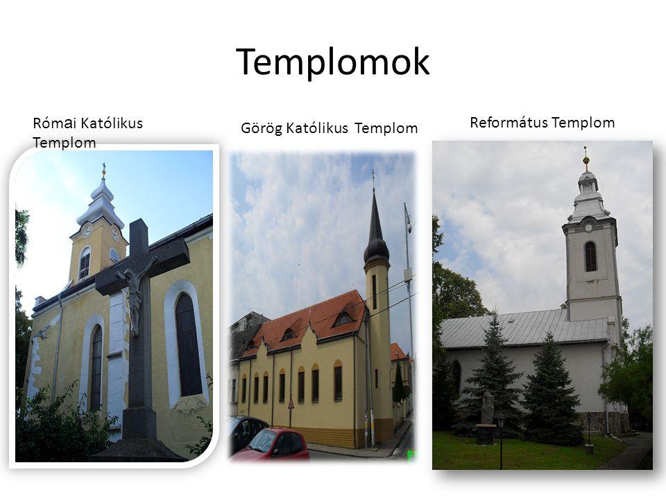 Templomok Római Katólikus Templom Református Templom