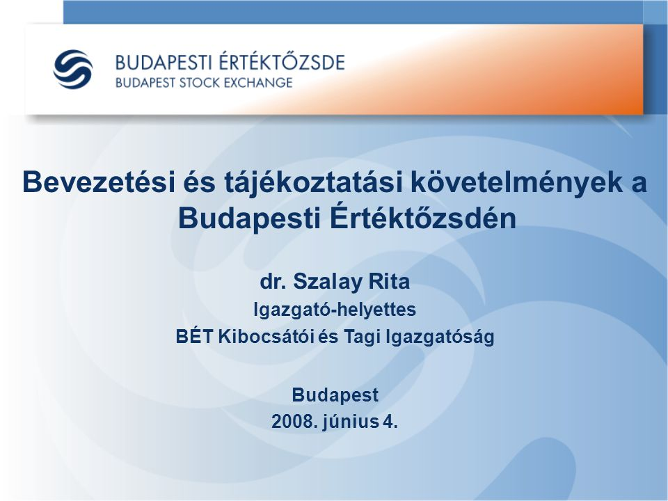 Bevezetési és tájékoztatási követelmények a Budapesti Értéktőzsdén